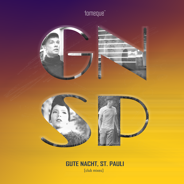 tomeque /// Gute Nacht, St. Pauli<br> [club mixes]