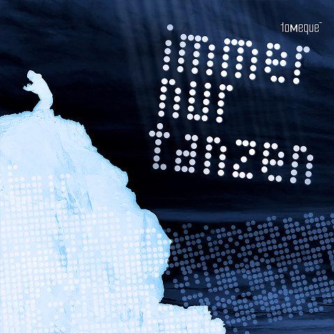 Artwork zu tomeque's Single 'Immer nur tanzen'
